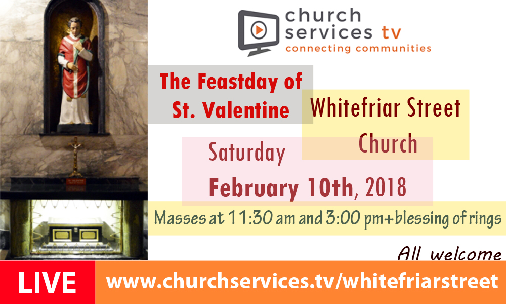 The Feastday of St. Valentine, Saturday February 10th
